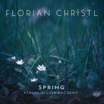Florian Christl Spring - Frühlingserwachen