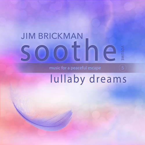 Jim Brickman Soothe, Vol. 5