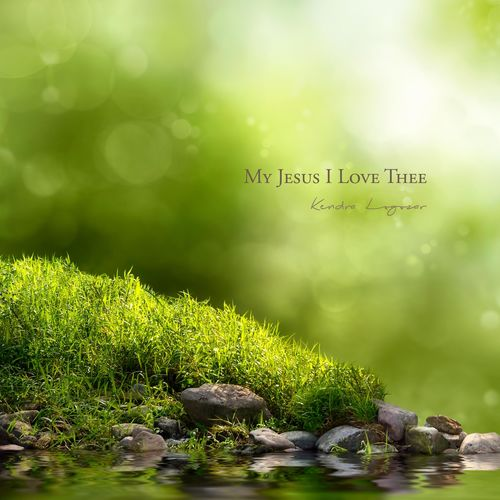 Kendra Logozar My Jesus I Love Thee