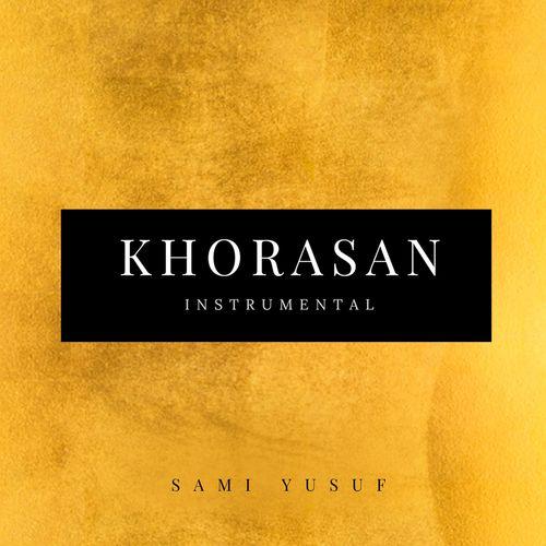 Sami Yusuf - Khorasan