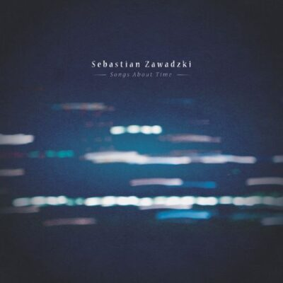 Sebastian Zawadzki Songs About Time