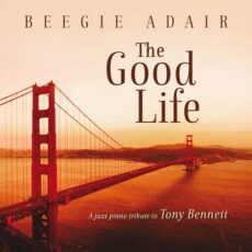 Beegie Adair - The Good Life A Jazz Piano Tribute To Tony Bennett (2014)