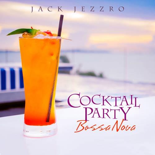 Cocktail Party Bossa Nova Jack Jezzro