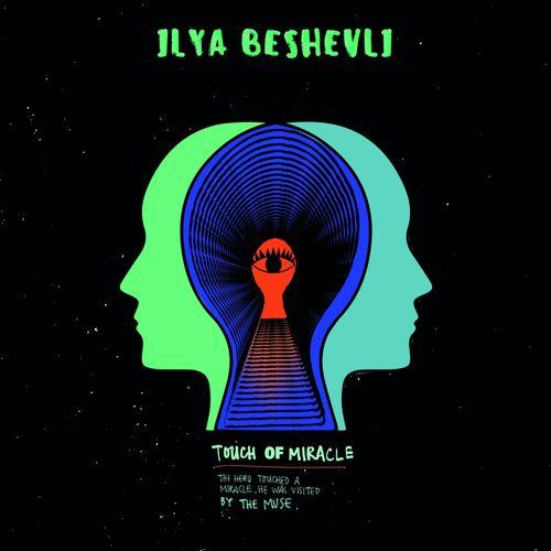 Ilya Beshevli Touch of Miracle