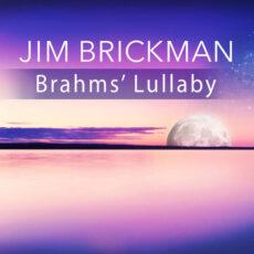 Jim Brickman Brahms' Lullaby (Cradle Song)