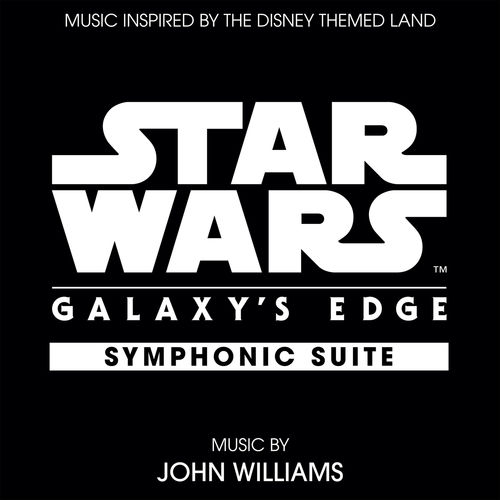 John Williams Star Wars: Galaxy's Edge Symphonic Suite