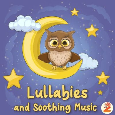 Lullabies and Soothing Music