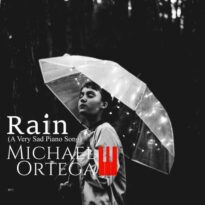 Michael Ortega Rain (A Very Sad Piano Song)