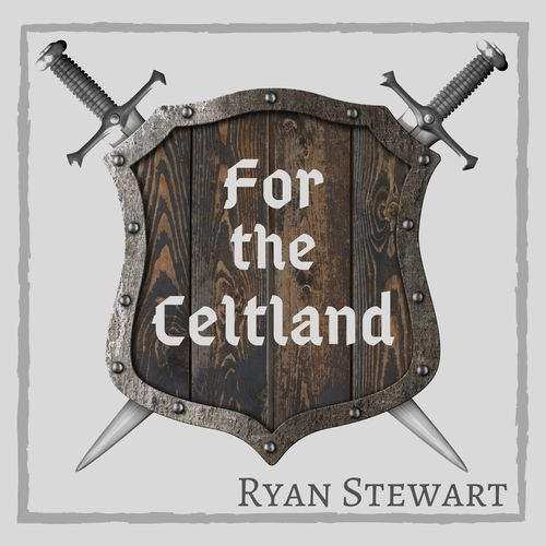 Ryan Stewart For the Celtland
