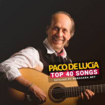 TOP 40 Songs Paco de Lucía (Selected BY SONGSARA.NET)