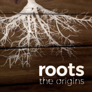 The Origins Roots