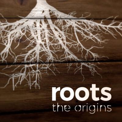 The Origins Roots