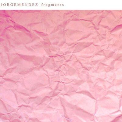 Jorge Méndez Fragments
