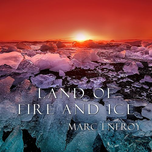 Marc Enfroy Land of Fire and Ice