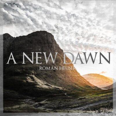 Roman Heuser A New Dawn