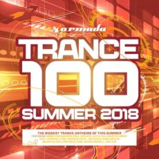 Trance 100 - Summer 2018 (Armada Music)