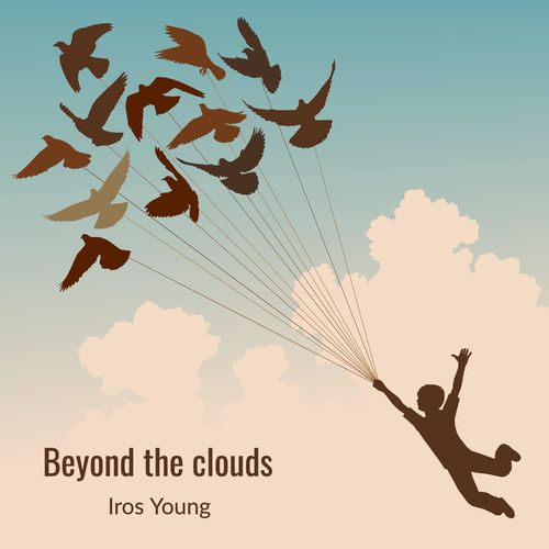 Iros Young Beyond the Clouds
