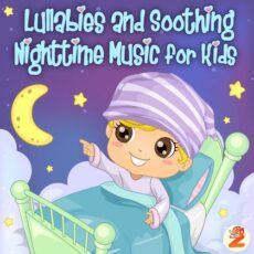 Lullabies and Soothing Nighttime Music for Kids