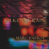Marc Enfroy Kilkenny Rain