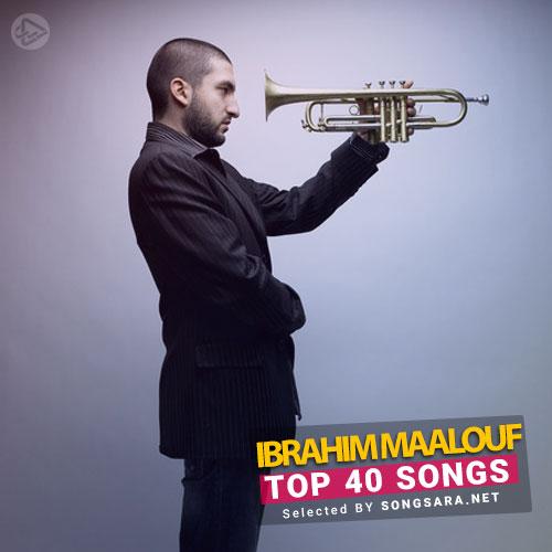 TOP 40 Ibrahim Maalouf (Selected BY SONGSARA.NET)