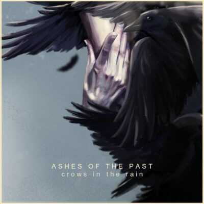 Crows in the Rain Ashes of the Past
