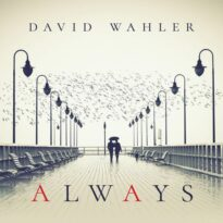 David Wahler Always