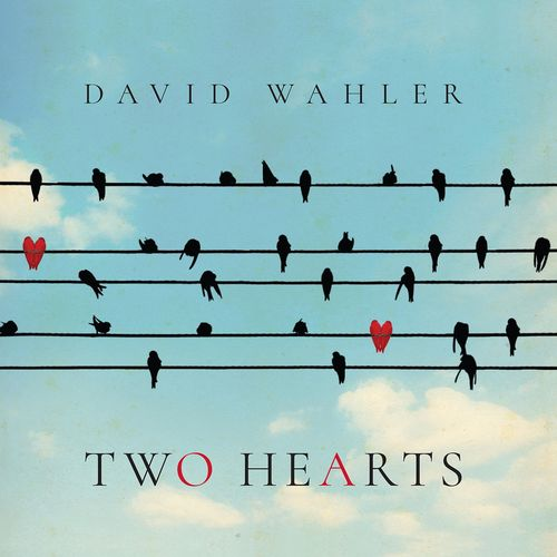 David Wahler Two Hearts