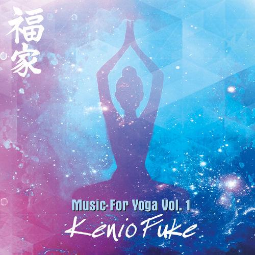 Kenio Fuke Music for Yoga, Vol. 1