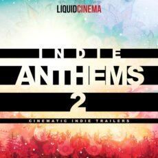 Liquid Cinema Indie Anthems 2