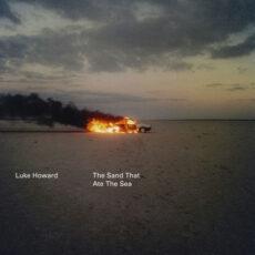 Luke Howard The Sand That Ate The Sea