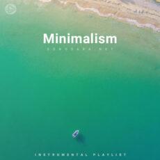 Minimalism (Playlist By SONGSARA.NET)