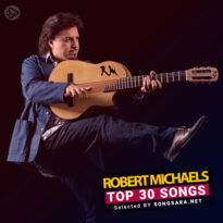 TOP 40 Songs Robert Michaels (Selected BY SONGSARA.NET)