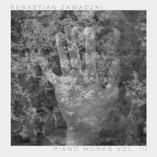 Sebastian Zawadzki Piano Works, Vol. 3