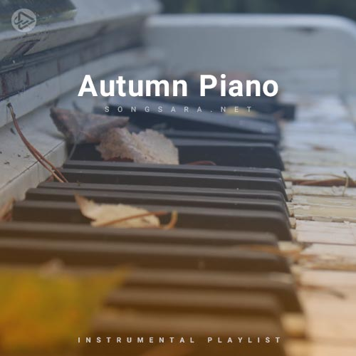 Autumn Piano (Playlist By SONGSARA.NET)