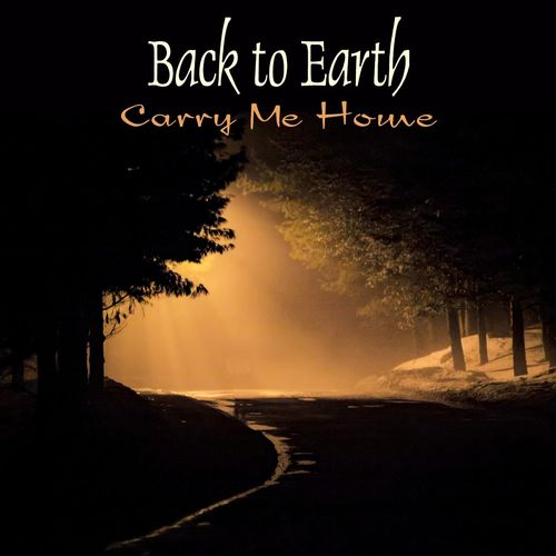 Back to Earth Carry Me Home