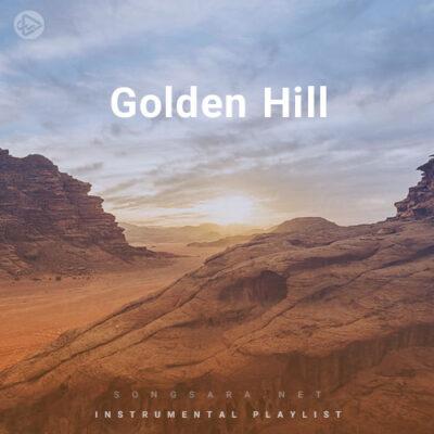 Golden Hill (Playlist By SONGSARA.NET)