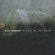 Nick Murray Piano in the Rain