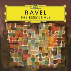 Ravel: The Essentials