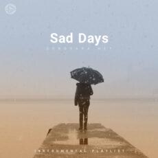 Sad Days (Playlist By SONGSARA.NET)