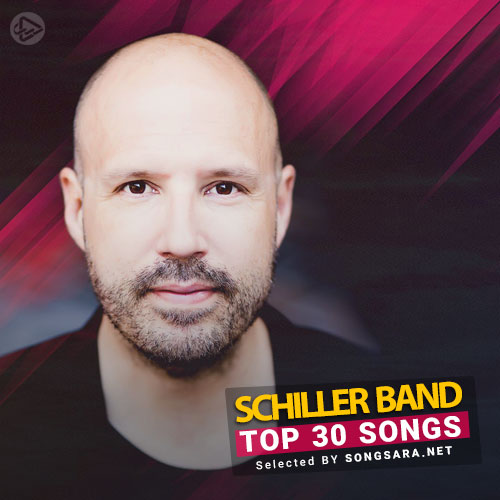 TOP 30 Schiller (Selected BY SONGSARA.NET)