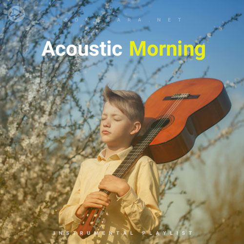 Acoustic Morning (Playlist By SONGSARA.NET)