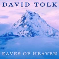 David Tolk Eaves of Heaven