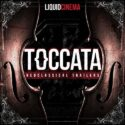 Liquid Cinema Toccata