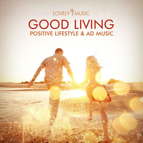 Lovely Music Library Good Living - Positive Lifestyle & Ad Music