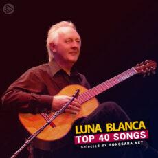 TOP 40 Songs Luna Blanca (Selected BY SONGSARA.NET)