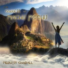 Medwyn Goodall The Goddess of Machu Picchu