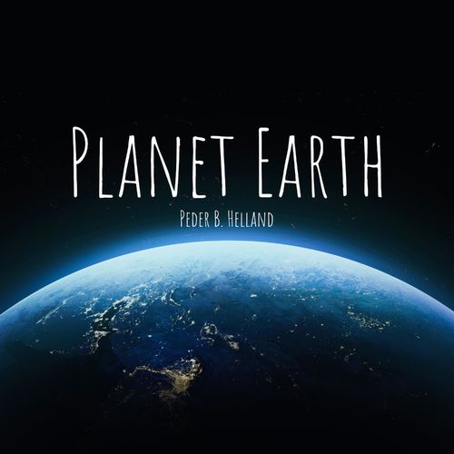 Peder B. Helland Planet Earth