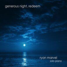 Ryan Marvel Generous Night, Redeem