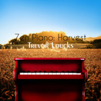 Trevor Loucks Zen Piano: Harvest
