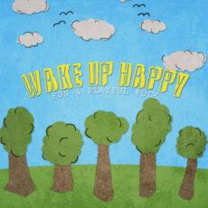Dan Woodward Wake Up Happy